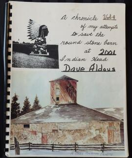 A Chronicle of My Attempts to Save the Round Stone Barn at Indian Head: Volume 4 (2001)