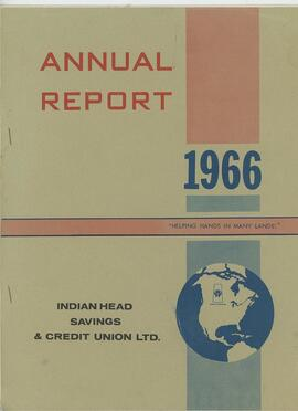 Annual Report 1966 Indian Head Savings and Credit Union Ltd.