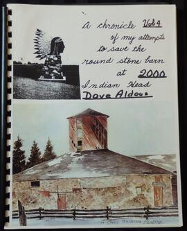 A Chronicle of My Attempts to Save the Round Stone Barn at Indian Head: Volume 4 (2000)