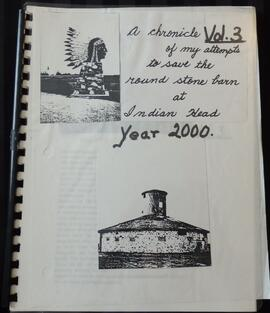 A Chronicle of My Attempts to Save the Round Stone Barn at Indian Head: Volume 3 (2000)